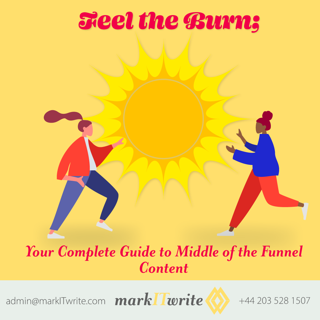 Feeling the Burn: Your Complete Guide to Middle-of-the-Funnel Content